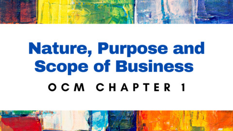 Ch 1 - Nature purpose and Scope of Business