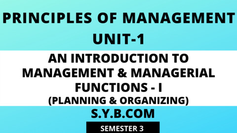 Unit-1 An Introduction to Management & Managerial Functions-I (Planning & Organizing)