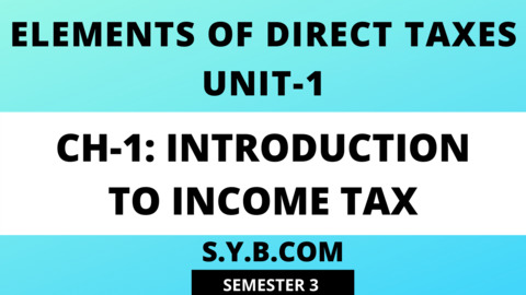 Direct Tax Unit 1 Ch 1 Introduction to Income Tax