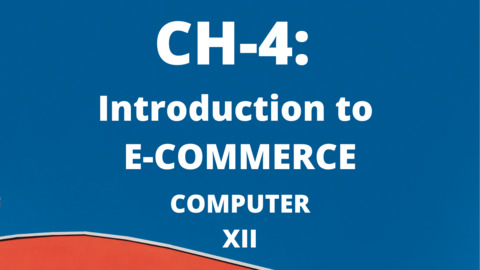 CH-4: Introduction to E-COMMERCE