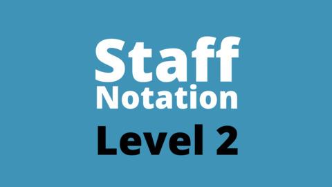 Staff Notation Level 2