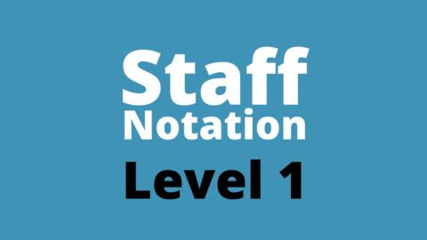 Staff Notation Level 1