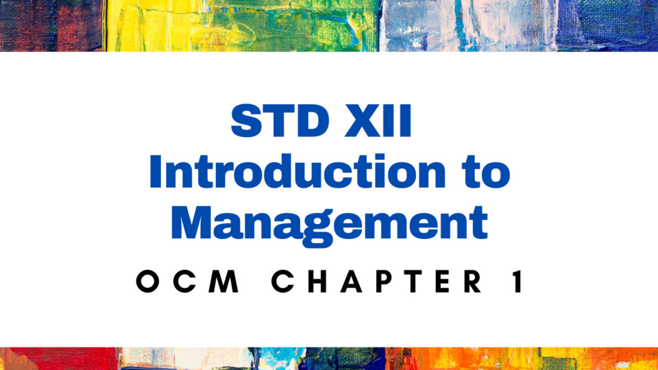 XII - OCM - CH - 1 - Introduction to Management