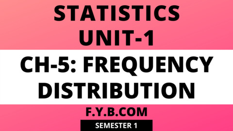 Unit-1 Ch-5 Frequency Distribution