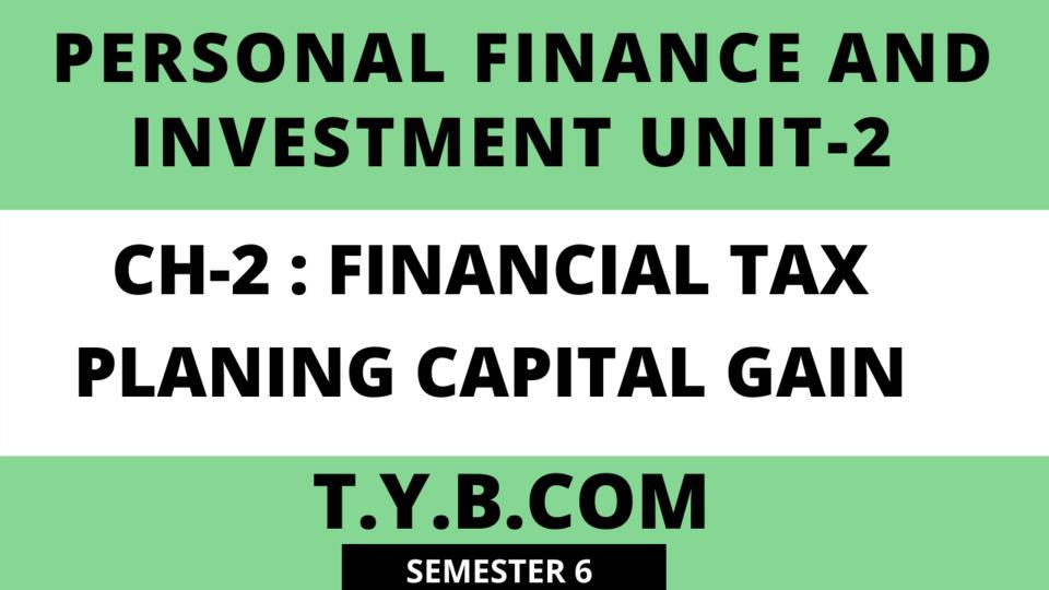 UNIT-2 CH-2  Financial Tax Planning Capital Gain