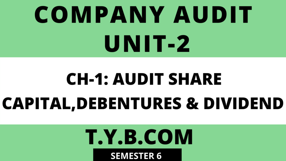 UNIT-2 CH-1 Audit Share Capital,Debentures and Dividend