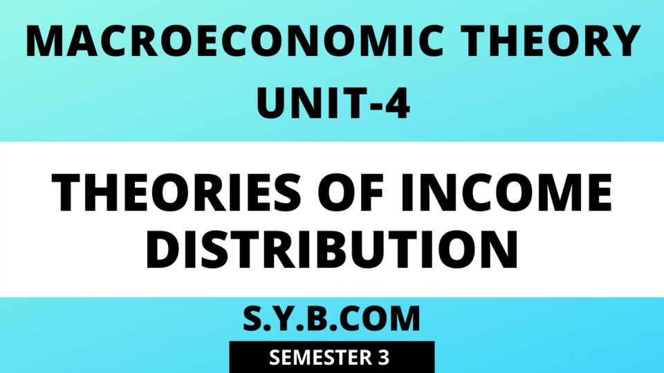 Unit-4 Theories of Income Distribution