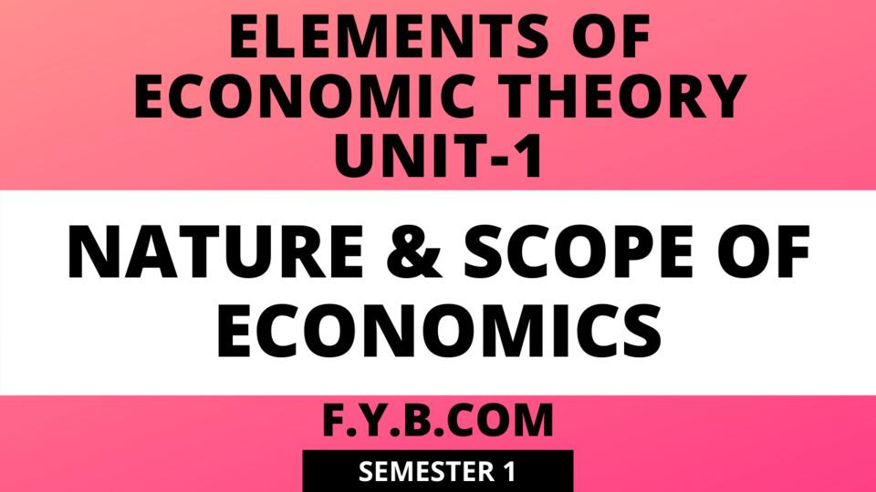 Unit 1 - Nature & Scope of Economics