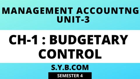 Unit-3 CH-1 Budgetory Control