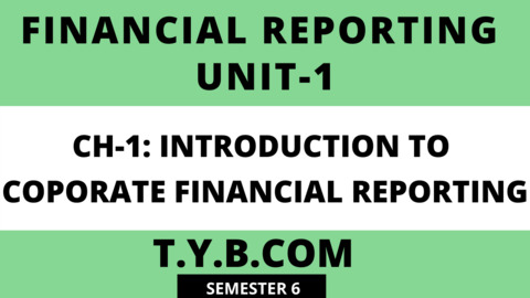 Unit-1 Ch-1 Introduction to Corporate Financial Reporting