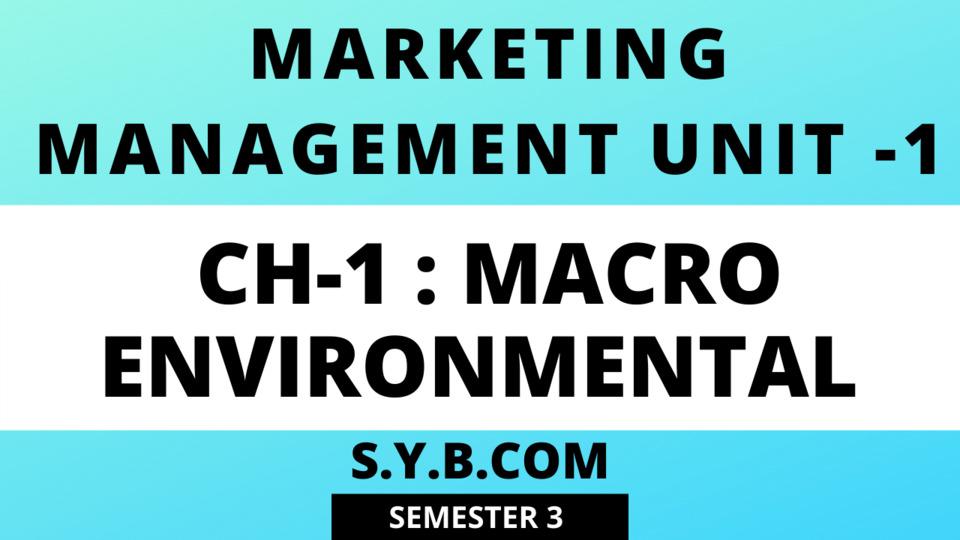 UNIT-1 Ch-1 Macro Environmental