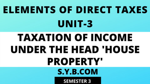 Unit-3 Taxation of Income under the Head 'House Property'