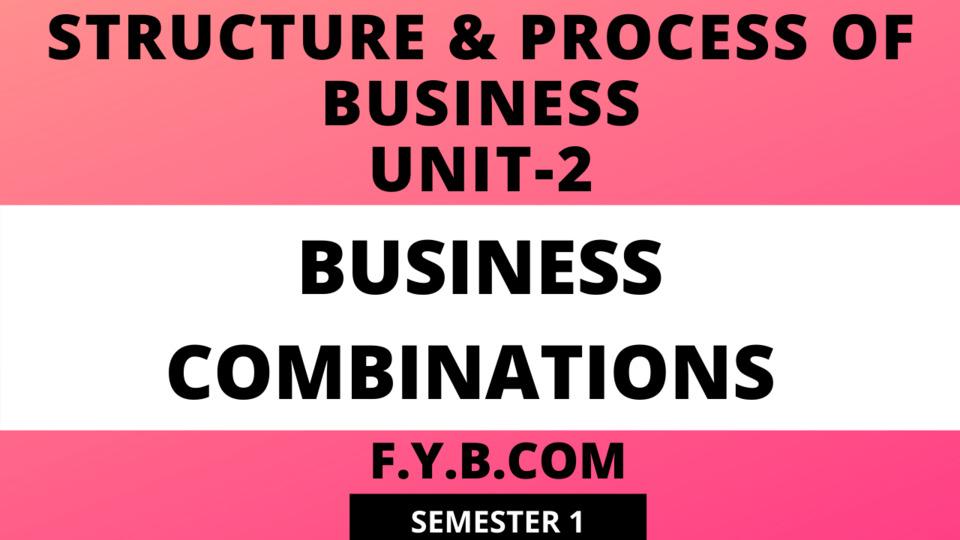 Unit-2 Business Combinations