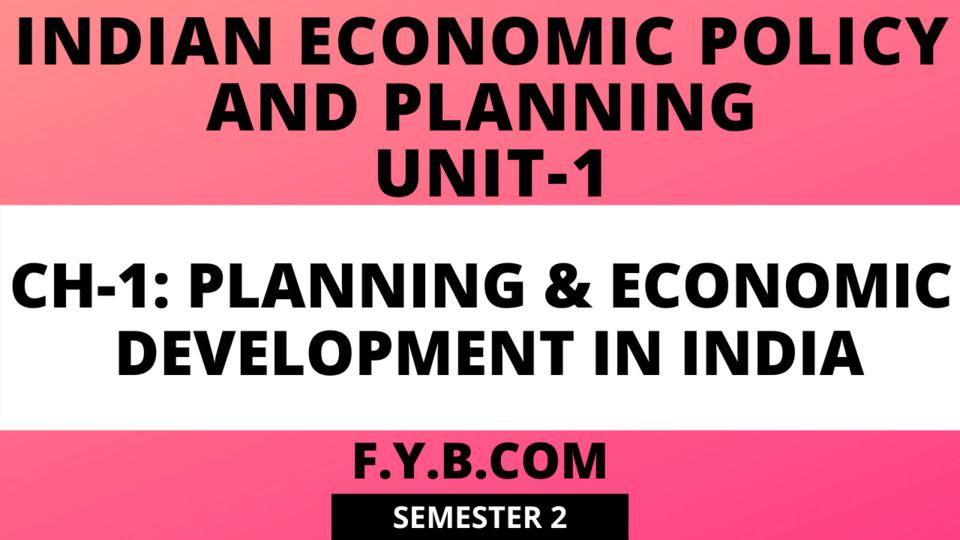UNIT-1 CH-1 Planning & Economic development In India