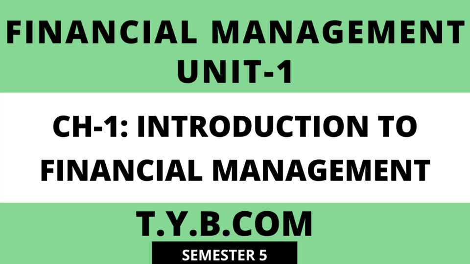 Unit-1 Ch-1 Introduction to Financial Management