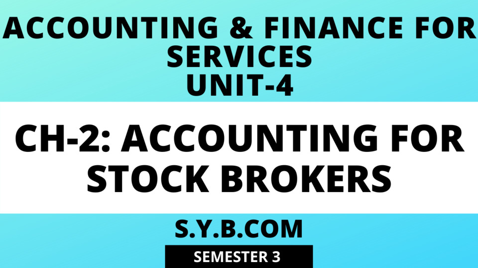 Unit-4 Ch-2 Accounting for Stock Brokers