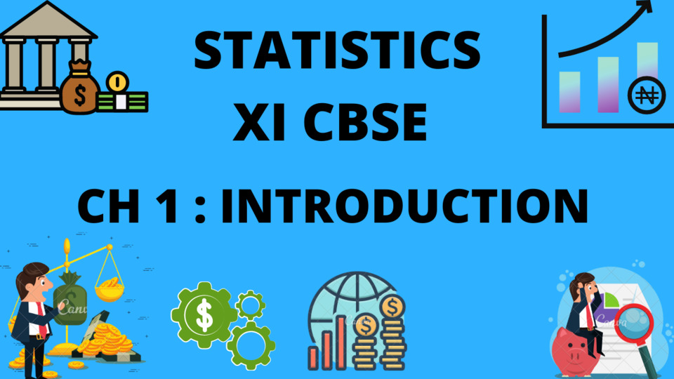 XI CBSE - STATISTICS - CH - 1 - INTRODUCTION