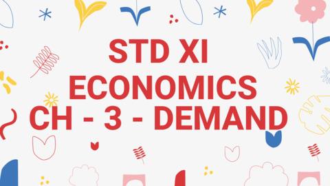 XI - ECONOMICS - CH - 3 - DEMAND