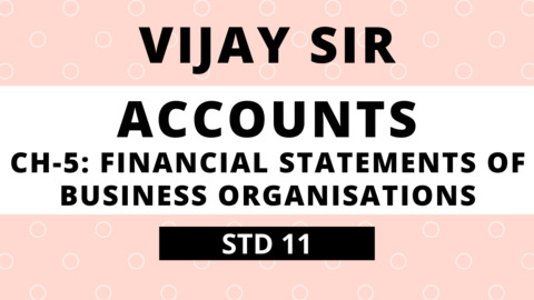 Vijay Sir Ch-5: Financial Statements of Business Organisations