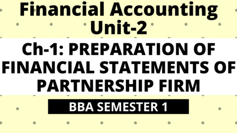 BBA Unit-2: Ch-1: Preparation of Financial Statements of Partnership Firm