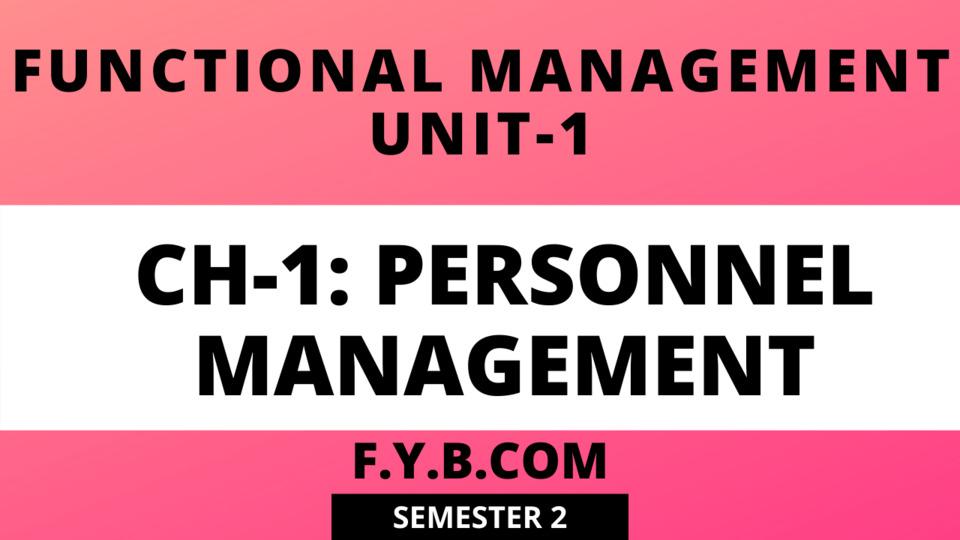 UNIT-1 CH-1 Personnel Management