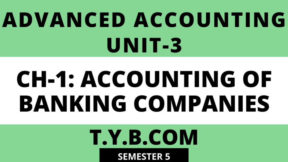 Unit-3 Ch-1 Accounting of Banking Companies