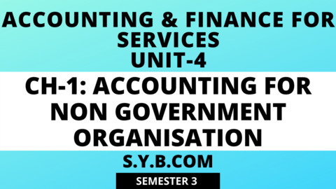 Unit-4 Ch-1 Accounting for Non Government Organisation