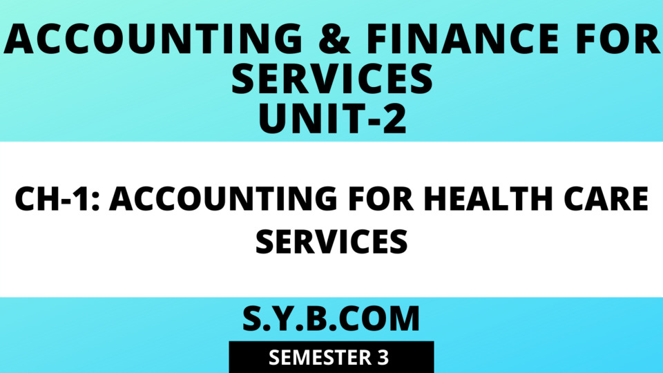 Unit-2 Ch-1 Accounting for Health Care Services
