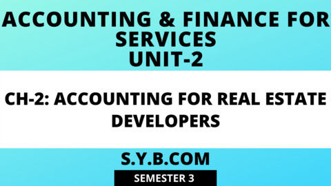 Unit-2 Ch-2 Accounting for Real Estate Developers