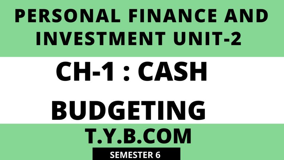 UNIT-2 CH-1 Cash Budgeting