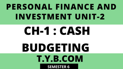 UNIT-2 CH-1 Cash Budgeting
