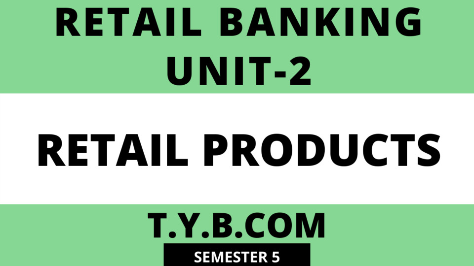 Unit-2 Retail Products