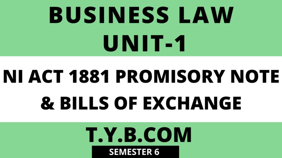 UNIT-1 NI ACT 1881 & Bills Of Exchange