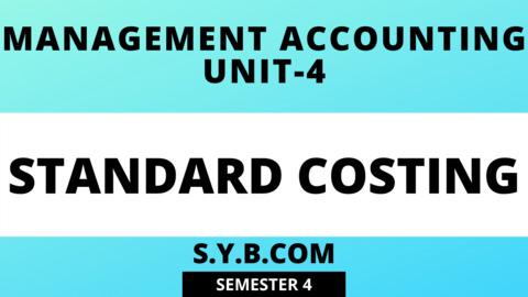 Unit-4 Standard Costing