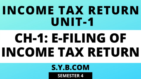 UNIT-1 Ch-1 E-Filing of Inocme Tax Return