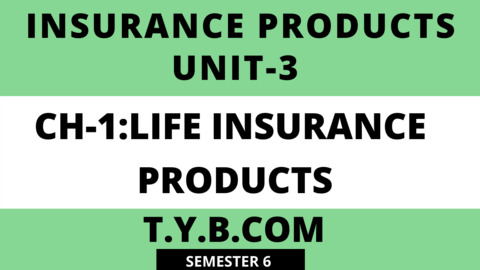 UNIT-3 CH-1 Life Insurance Products