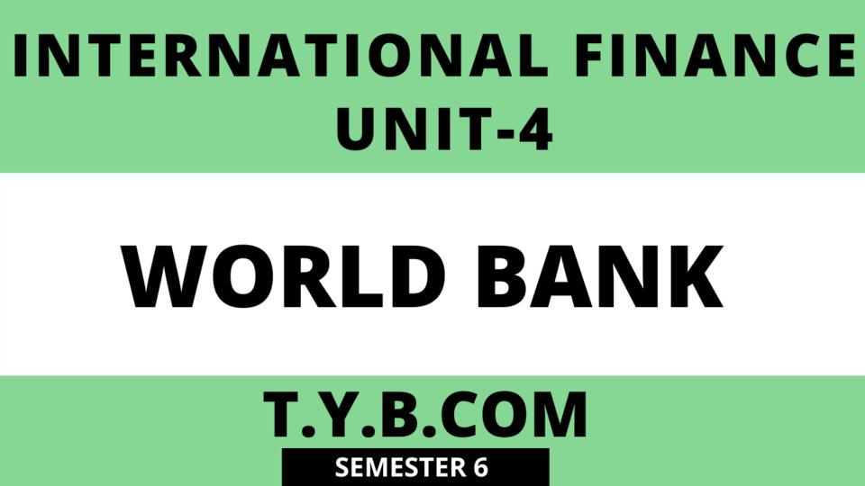 Unit-4 World Bank
