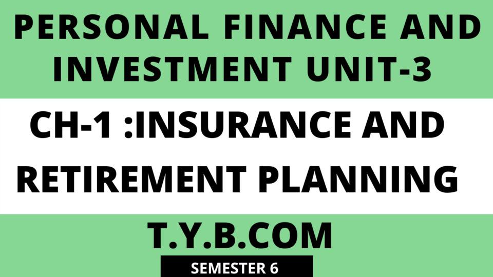 UNIT-3 CH-1 Insurance Retirement Planning