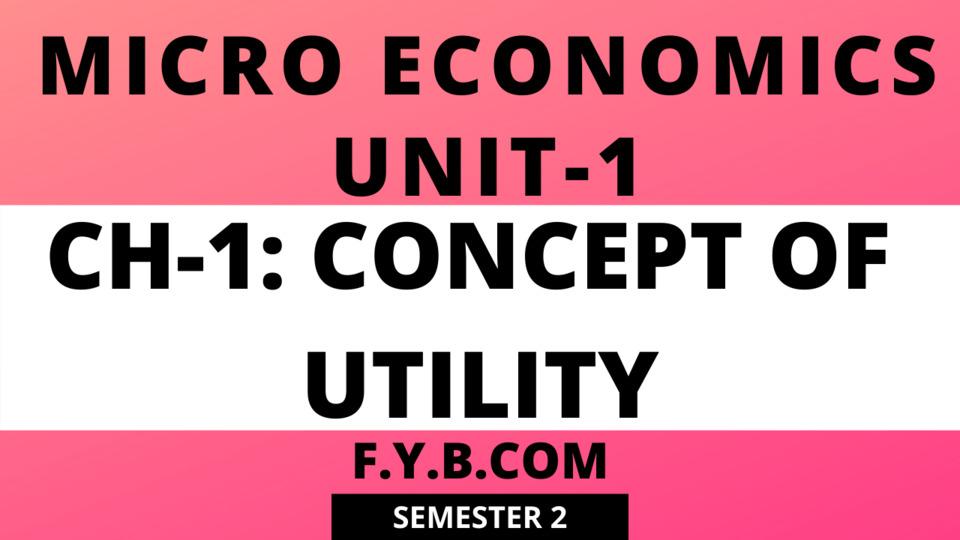 UNIT-1 CH-1 Concept Of Utility