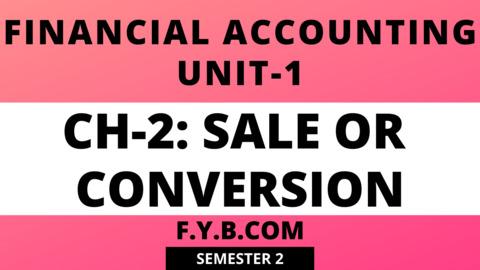 UNIT-1 CH-2 Sale or Conversion