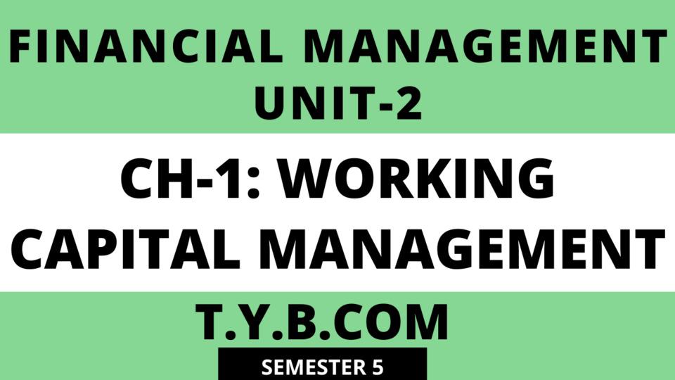 Unit-2 Ch-1 Working Capital Management