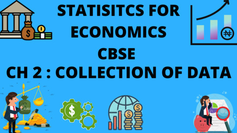 CH-2 : COLLECTION OF DATA-CBSE