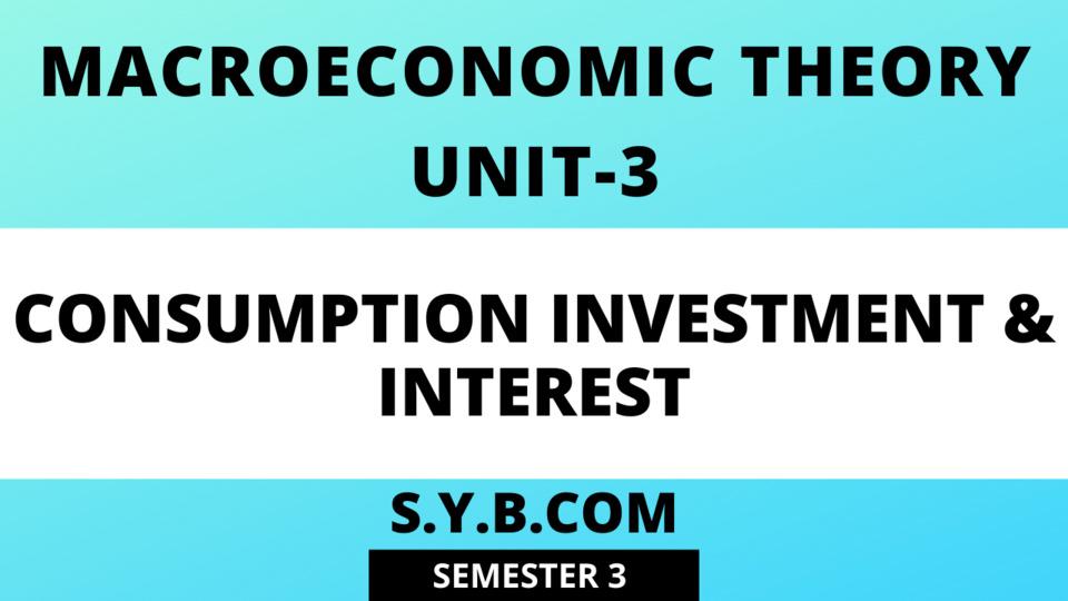 Unit-3 Consumption Investment & Interest