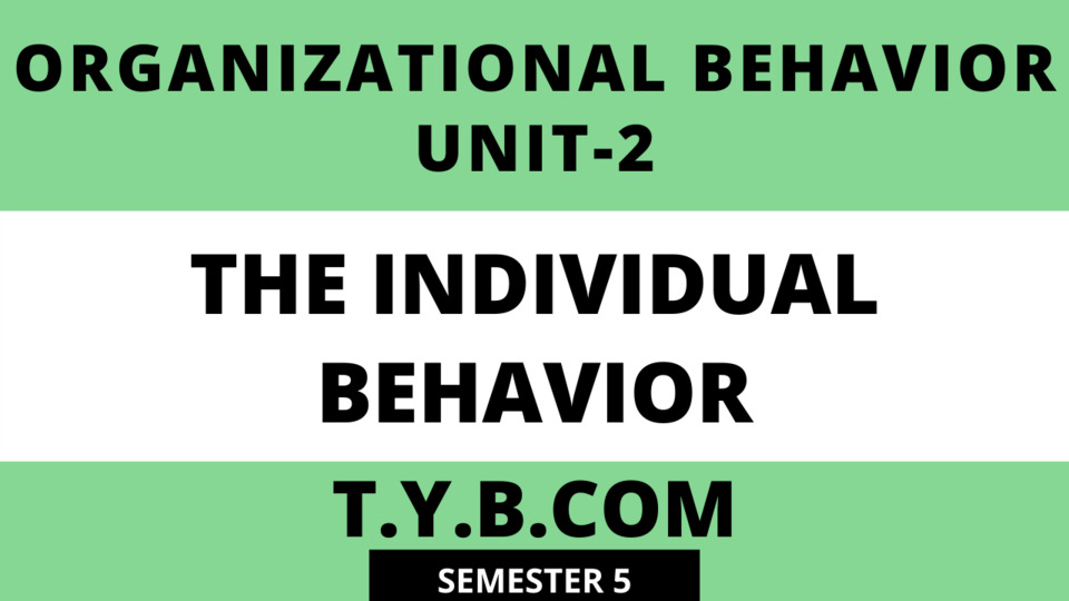 Unit-2 The Individual Behavior