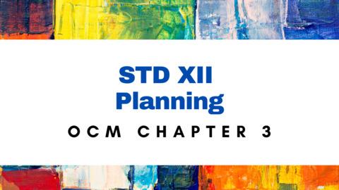 XII - OCM - CH - 3 - PLANNING