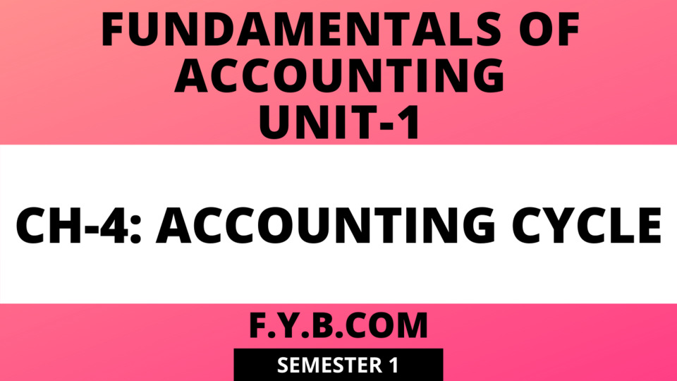 Unit-1 Ch-4 Accounting Cycle