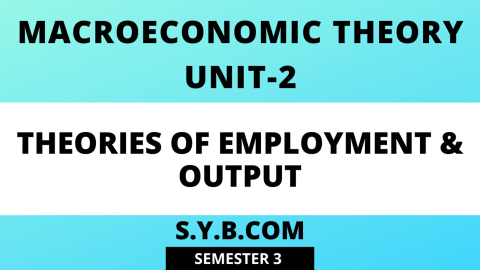 Unit-2 Theories of Employment & Output