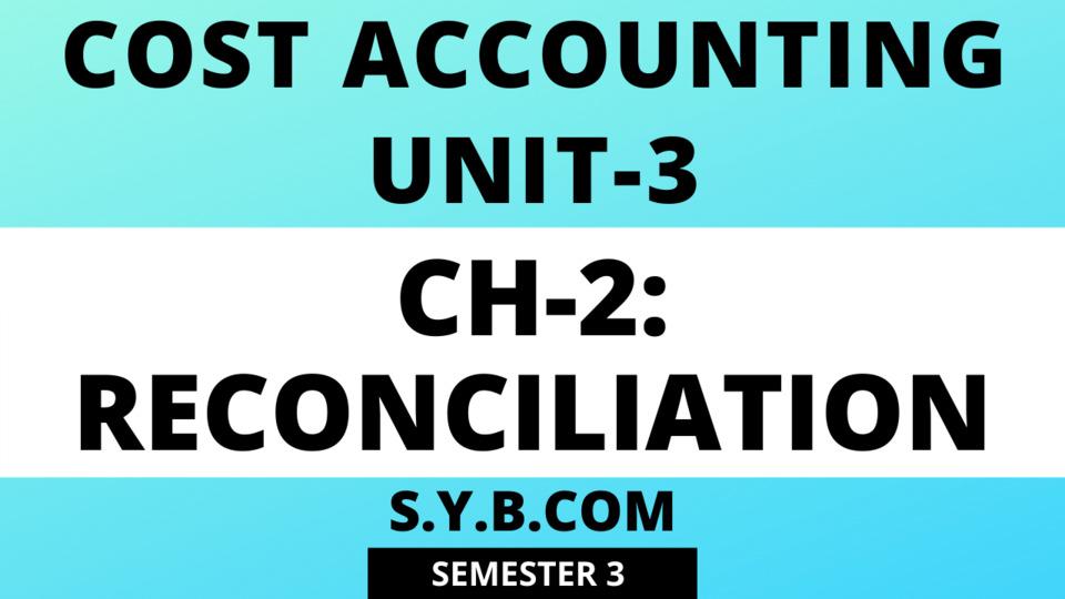 Unit-3 Ch-2 Reconciliation