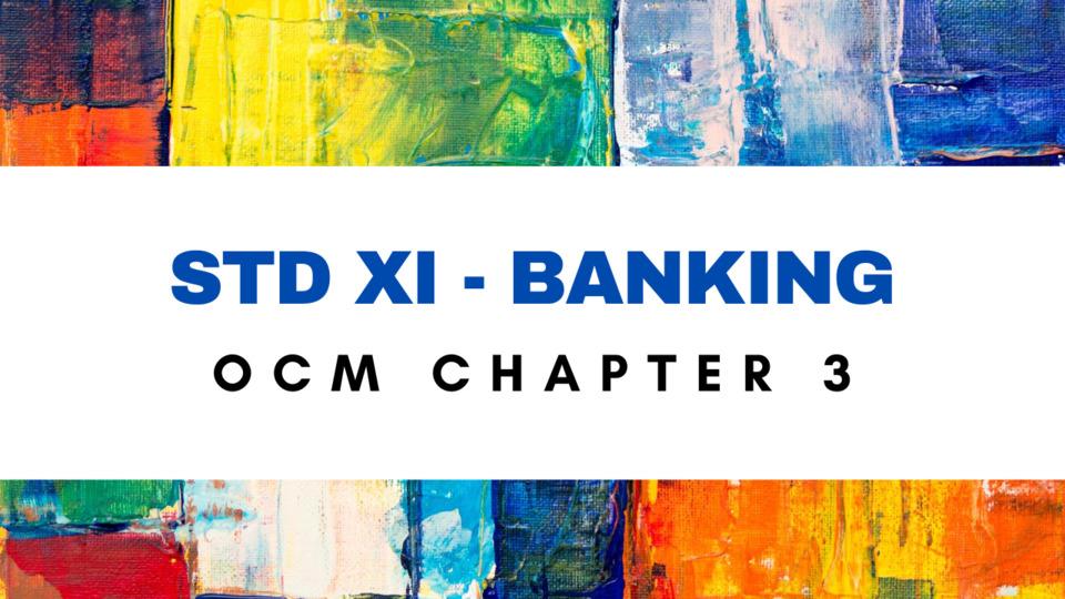 XI OCM - CH - 3 - BANKING