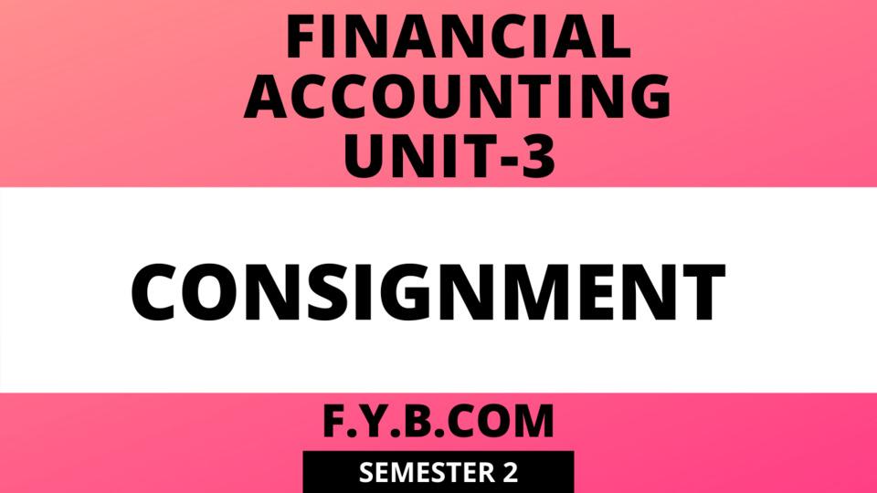 Unit-3 Consignment